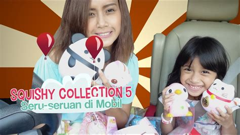 film seru di youtube squishy collection 5 seru seruan di mobil youtube