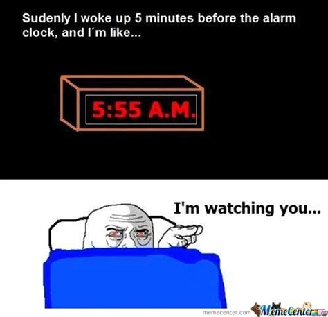 I M Watching You Meme - i m watching you alarm clock by darko963 meme center