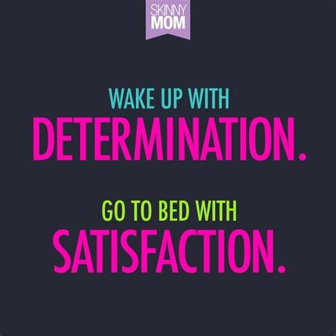 wake up with determination go to bed with satisfaction 1000 images about spartan race motivation on pinterest