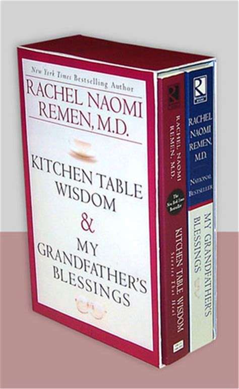 kitchen table wisdom remen kitchen table wisdom my grandfather s blessings by remen reviews discussion