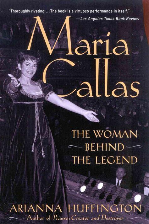 maria callas autobiography maria callas 9780815412281 by huffington arianna