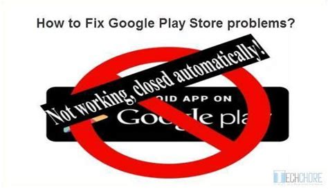 Why Play Store Has Stopped How To Fix Play Store Not Working Has Stopped