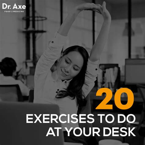 exercises to do at your desk 20 exercises to do at your desk get fit at work dr axe