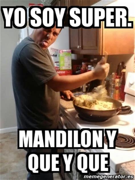 Mandilon Memes - meme personalizado yo soy super mandilon y que y que