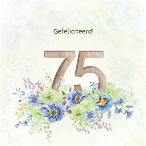 verjaardag 20 jaar bloemen verjaardagskaart bloemen 75 jaar kaartje2go