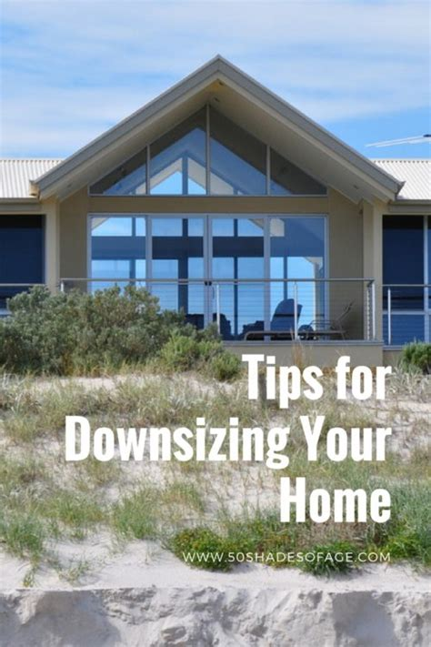 downsizing home tips for downsizing your home 50 shades of age