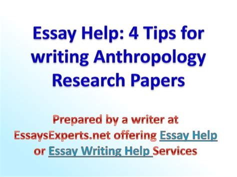 help with writing research papers essay help 4 tips for writing anthropology research papers