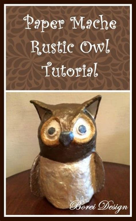 How To Make A Paper Mache Owl - easy diy paper mache owl sculpture tutorial toilets