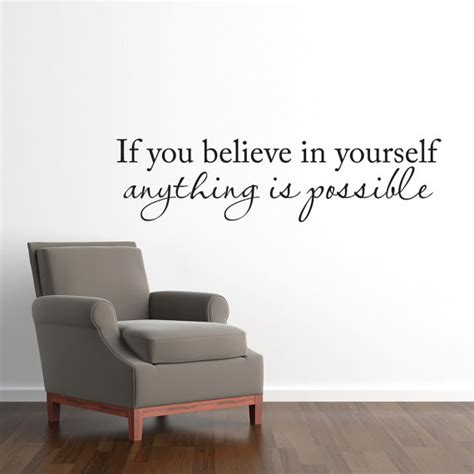 if you believe in yourself anything is possible wall decal
