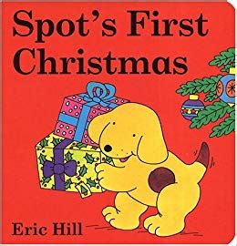 spots first christmas 0723271518 spot s first christmas board book eric hill 9780399235979 amazon com books