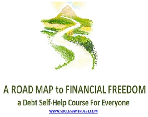 Books To Help You Find Financial Freedom by Road Map To Financial Freedom A Debt Self Help Book For
