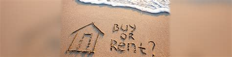 how to buy and rent houses how to decide when to rent and when to buy a house housing news