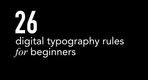 26 Digital Typography For Beginners Design In The