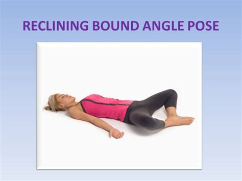 Reclined Bound Angle Pose by Hangover Want To Get Out Of It Try These Asanas