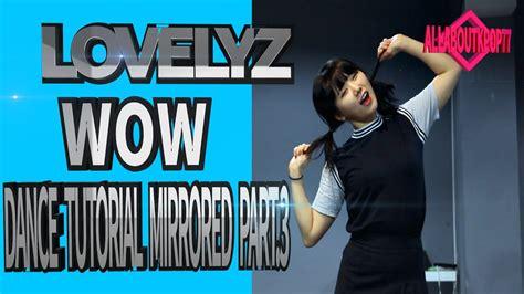tutorial dance lovelyz 러블리즈 lovelyz wow 와우 dance tutorial mirror 안무거울모드 설명버전 파트