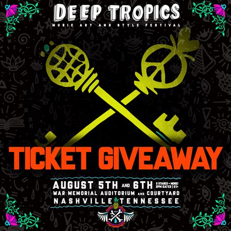 Tickets Giveaway - win a pair of tickets to nashville s deep tropics music festival august 5 6 giveaway