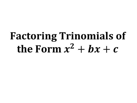 Factoring Trinomials Of The Form Ax2 Bx C Worksheet by Factoring Trinomials Of The Form Ax2 Bx C Worksheet