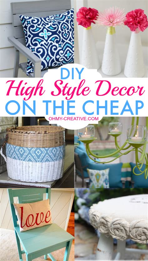 cheap diy home decor projects diy high style decor on the cheap oh my creative
