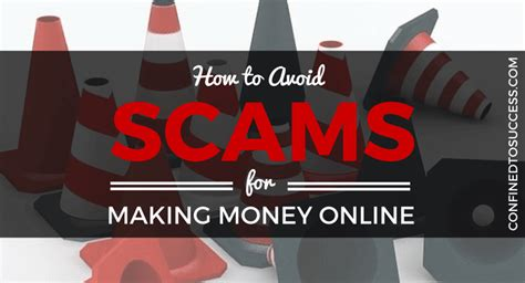 How To Make Money Online Scams - how to avoid scams for making money online confined to success