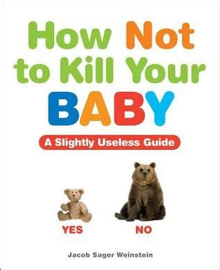 how to kill your how not to kill your baby review and giveaway 5 minutes for