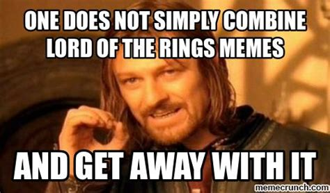 Meme Lord - lord of the rings one does not simply meme memes