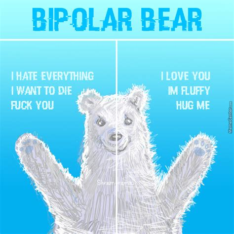 Bipolar Meme - bipolar bear by shramorama meme center