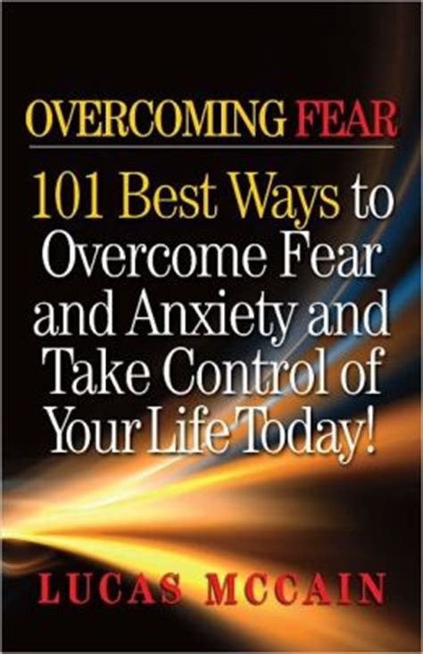 Overcoming Anxiety Worry And Fear Practical Ways To Find Peace Walmart Overcoming Fear 101 Best Ways To Overcome Fear And Anxiety And Take Of Your Today