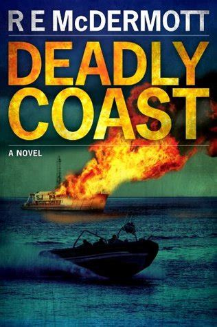 the dugan books deadly coast tom dugan 2 by r e mcdermott reviews