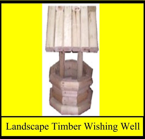 Landscape Timber Wishing Well Plans Landscape Timber Wishing Well Landscape Timber Projects