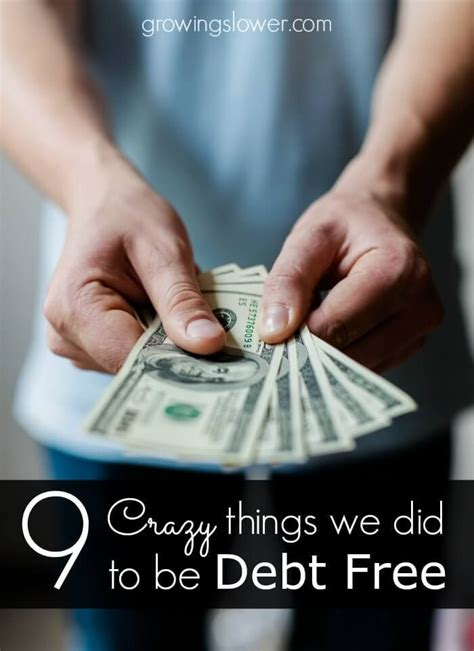 The Craziest Things We Do For by 9 Things We Did To Be Debt Free Things Debt