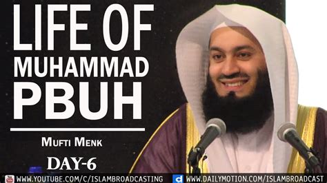 biography of muhammad saw life of muhammad pbuh mufti menk day 6 youtube