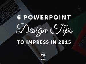 tips design 6 powerpoint design tips to impress in 2015