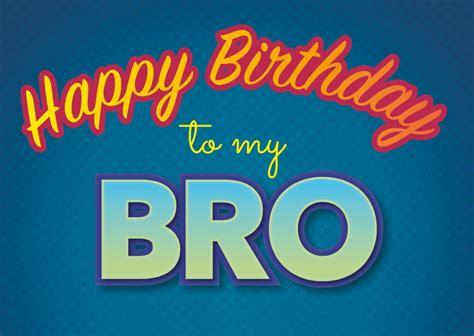 imagenes de happy birthday bro to my bro happy birthday cards send real postcards online