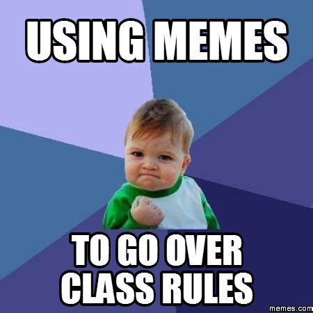 Class Rules Memes - classroom rules internet memes