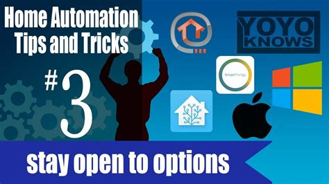 home automation tips tricks 3 stay open to options