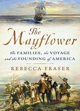 the mayflower the families the voyage and the founding