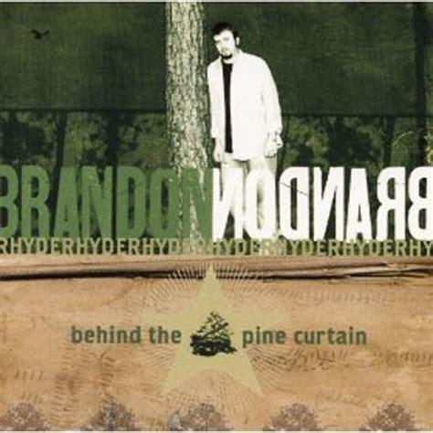 behind the pine curtain behind the pine curtain album by brandon rhyder lyreka
