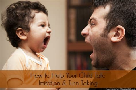 Imitating For by How To Help Your Child Talk Imitation Turn Taking