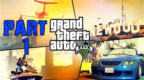 grand theft auto 5 gameplay walkthrough part 1 grand theft auto 5 gameplay walkthrough playthrough part 1