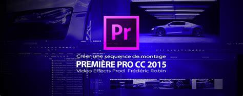 Premi 232 Re Pro Cc 2105 3 Cr 233 Er Une Nouvelle S 233 Quence De Montage Premiere Pro Photo Montage Template