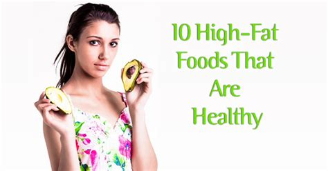 healthy high fats healthy high foods that you should be