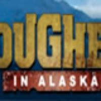 tougher in alaska watch full episodes and clips tv.com