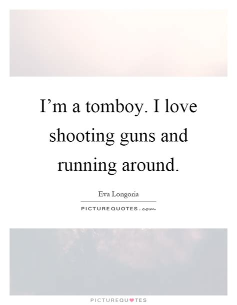 Im A Tomboy Quotes