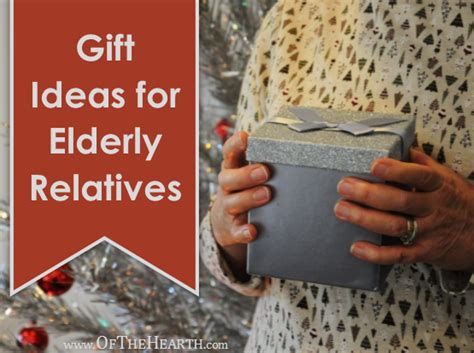 gift ideas for elderly relatives