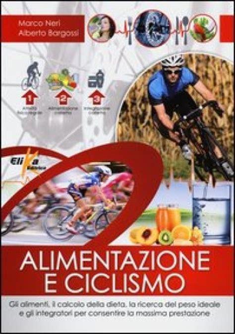 alimentazione sportiva ciclismo alimentazione e ciclismo gli alimenti il calcolo della