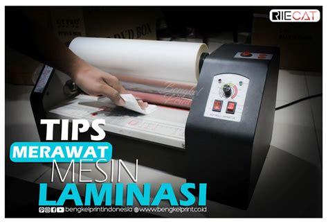 Mesin Laminasi Kertas cara merawat mesin laminating supaya awet bengkel print
