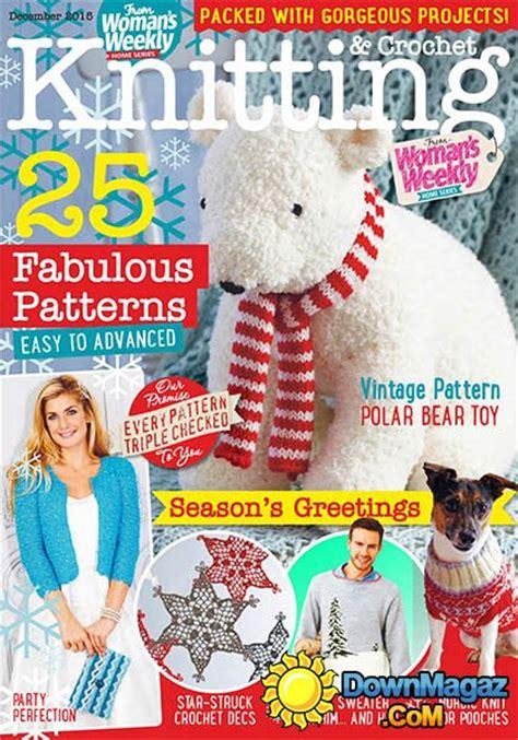 weekly knitting patterns s weekly knitting crochet uk december 2015