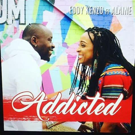 audio eddy kenzo ft alaine addicted mp