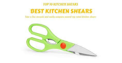 2017 Best Kitchen Shears Reviews Top 10 Kitchen Shears Top Kitchen Shears