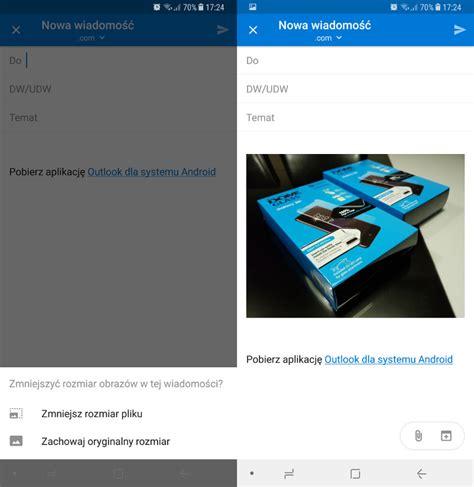outlook for android mobile outlook dla systemu android umożliwia zmniejszanie zdjęć w wiadomościach msmobile pl